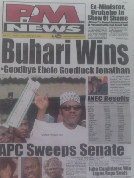 Cover page of PM News (Dated 31 March), an evening newspaper, was perhaps the first print medium to announce the victory of then President-Elect Muhammadu Buhari